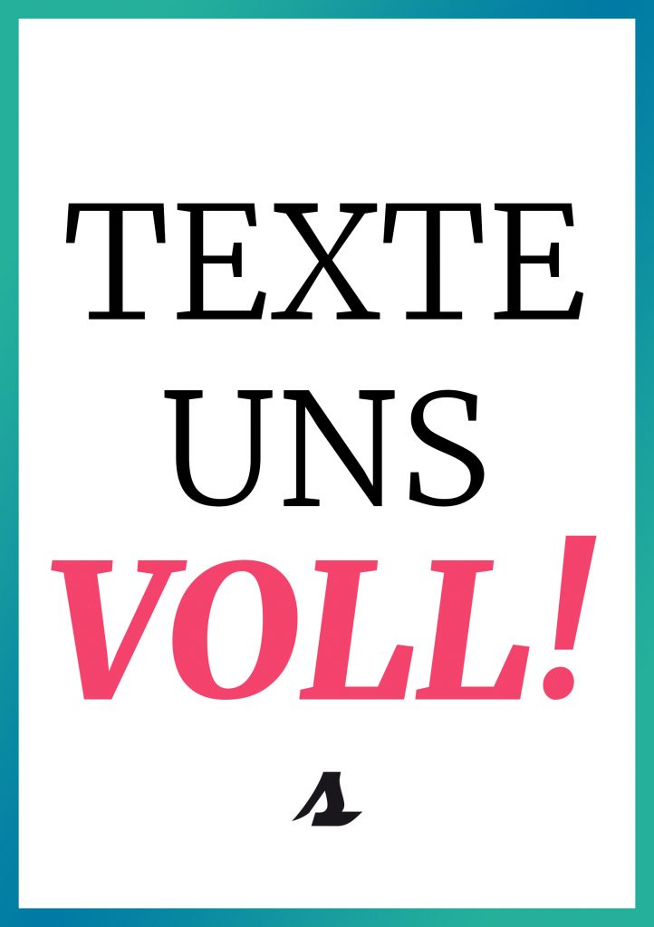 Texte uns voll!